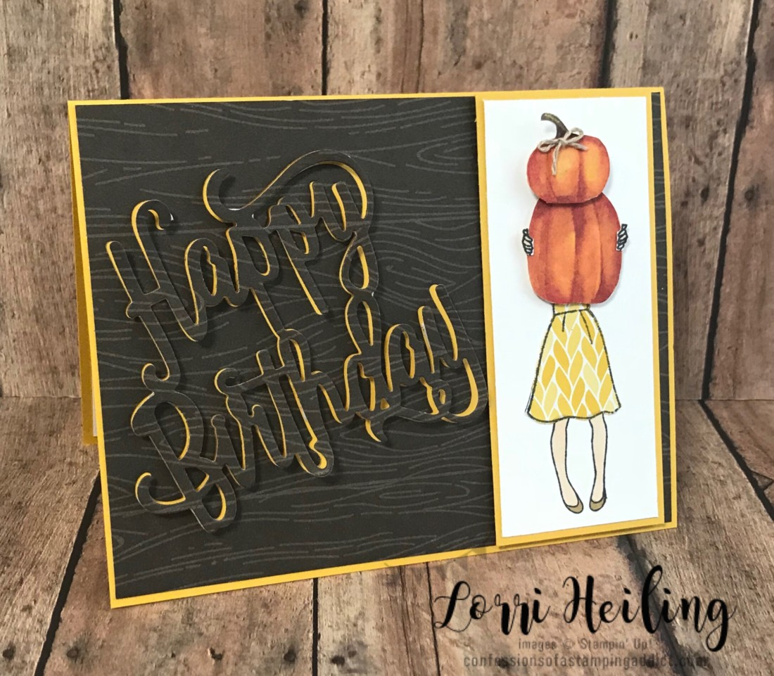 I Always Look Forward To Fall Birthdays Because Can Combine Some Of My Birthday Stamp Sets With The NEW FALL PRODUCTS Fussy Cut Pumpkins And