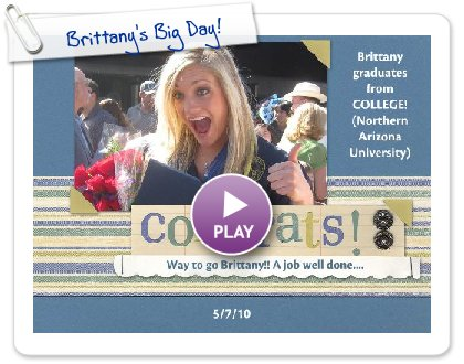 Click to play this Smilebox scrapbook: Brittany's Big Day!